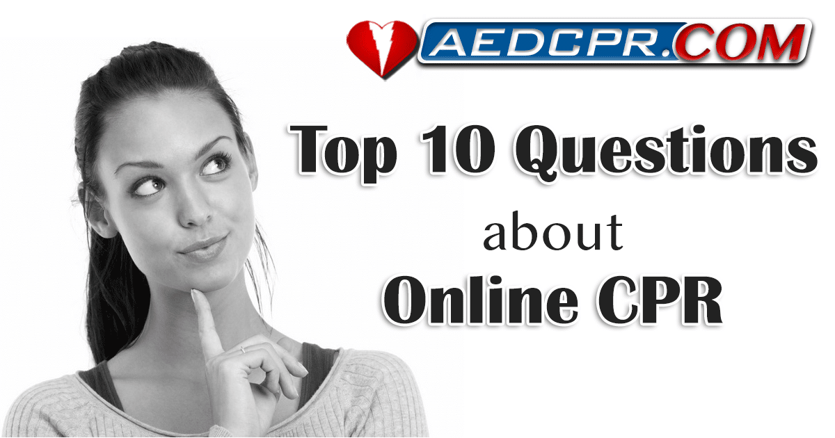 Top 10 Questions about Online CPR