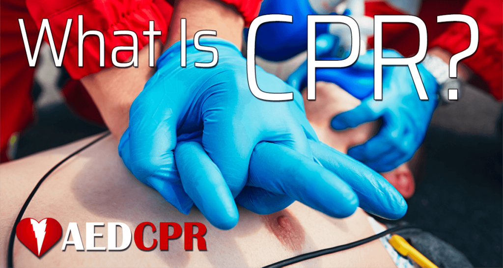 What is CPR and when should it be performed